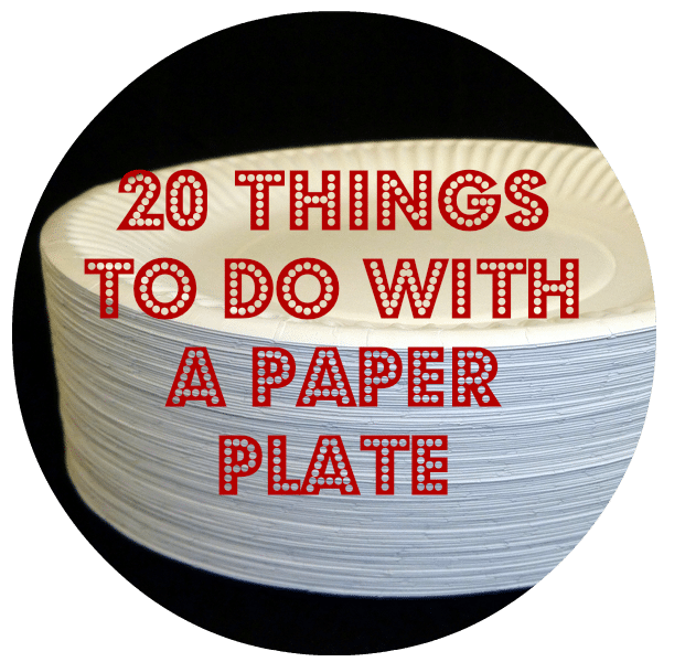 20 Things to do With a Paper Plate