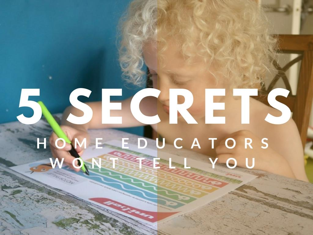 5 Secrets Home Educators Won't Tell You