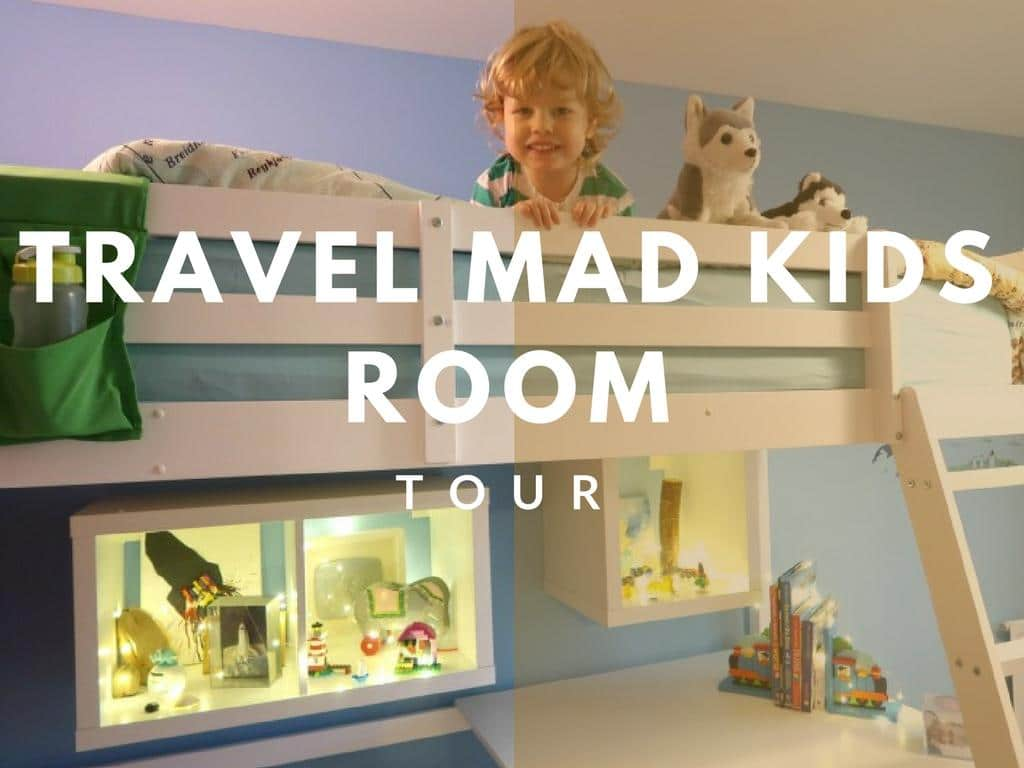 Travel Mad Kids Room – Tour