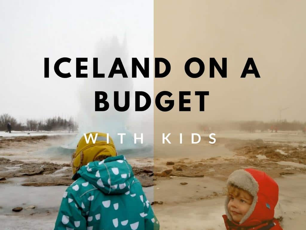 Travelling Iceland With Kids, On A Budget