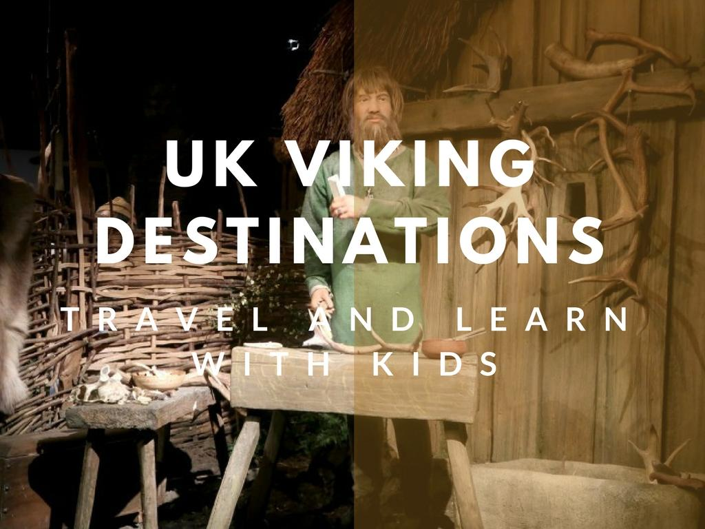 UK Viking Destinations! Travel And Learn With Kids