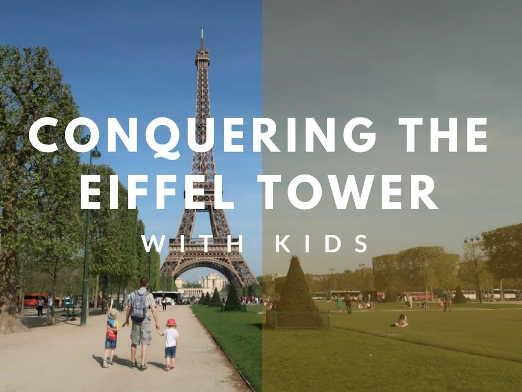 Conquering The Eiffel Tower With Kids