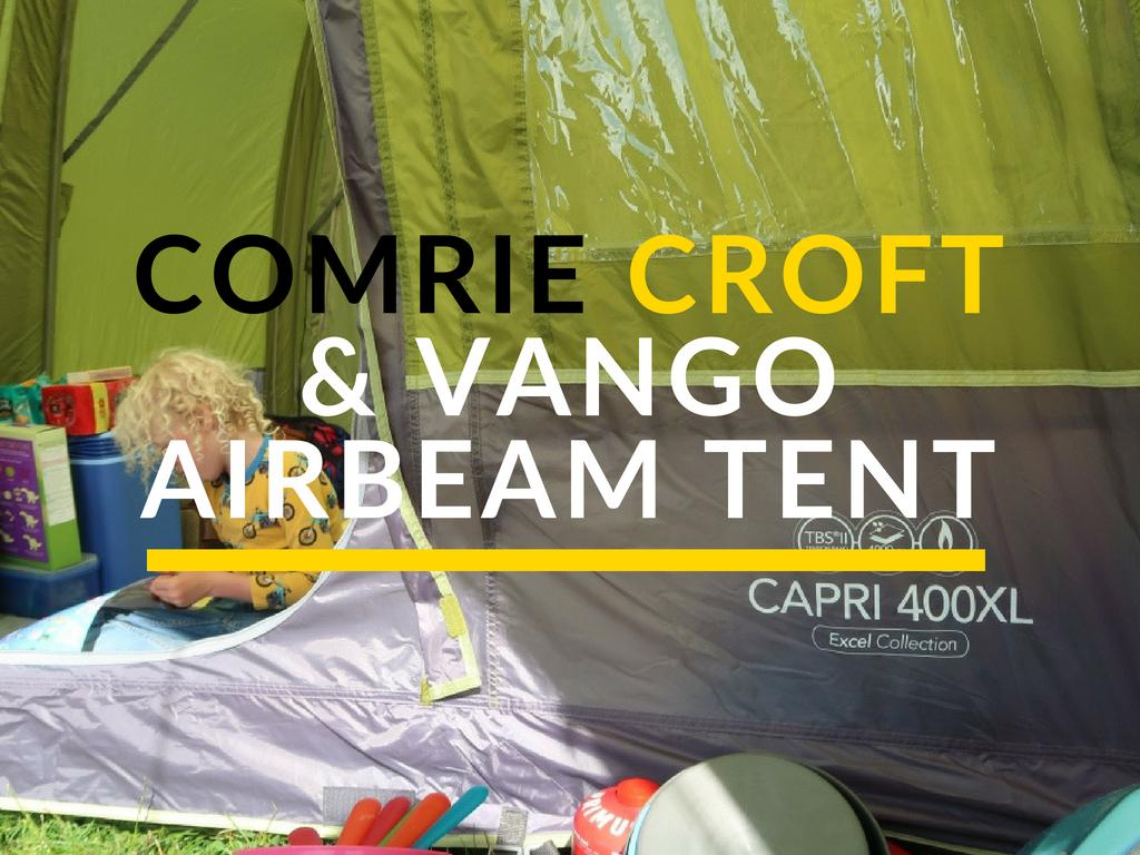 Comrie Croft and Vango Capri 400xl Air Tent