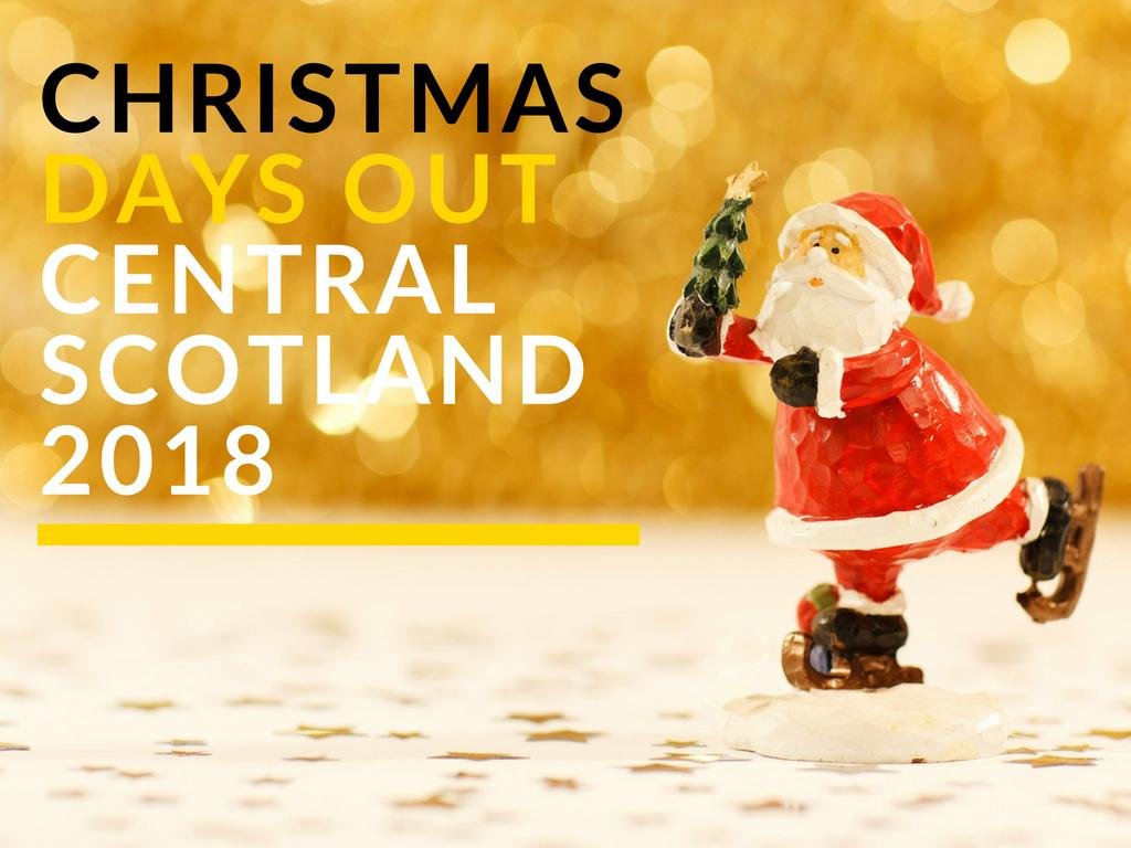 The Best Christmas Days Out In Central Scotland 2018