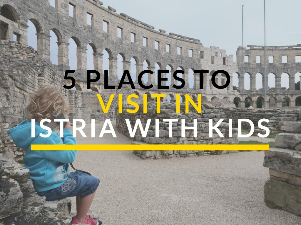 5 Places To Visit In Istria With Kids