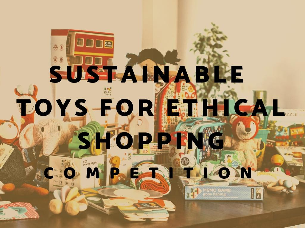 Sustainable Toys For Ethical Shopping – Plus Competition!