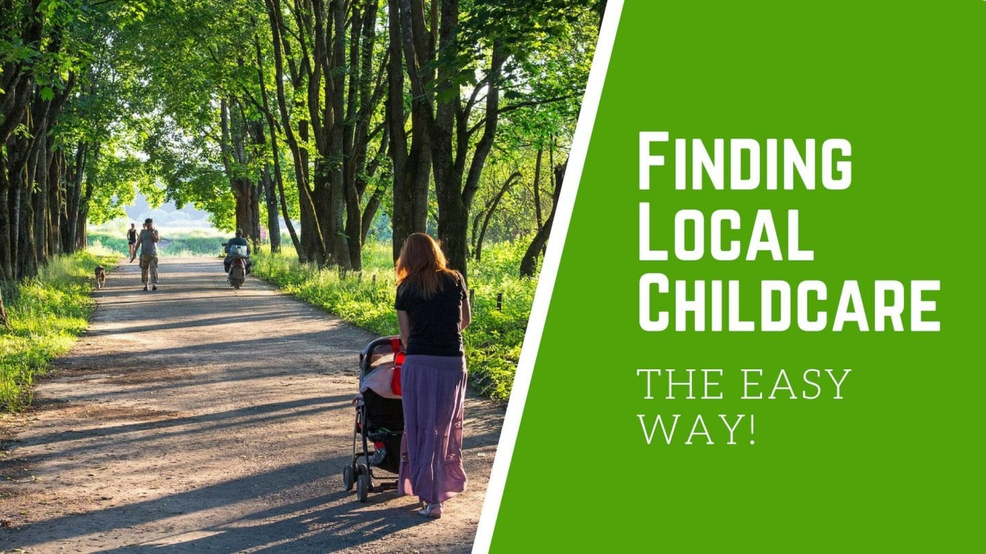 Finding Local Childcare The Easy Way!