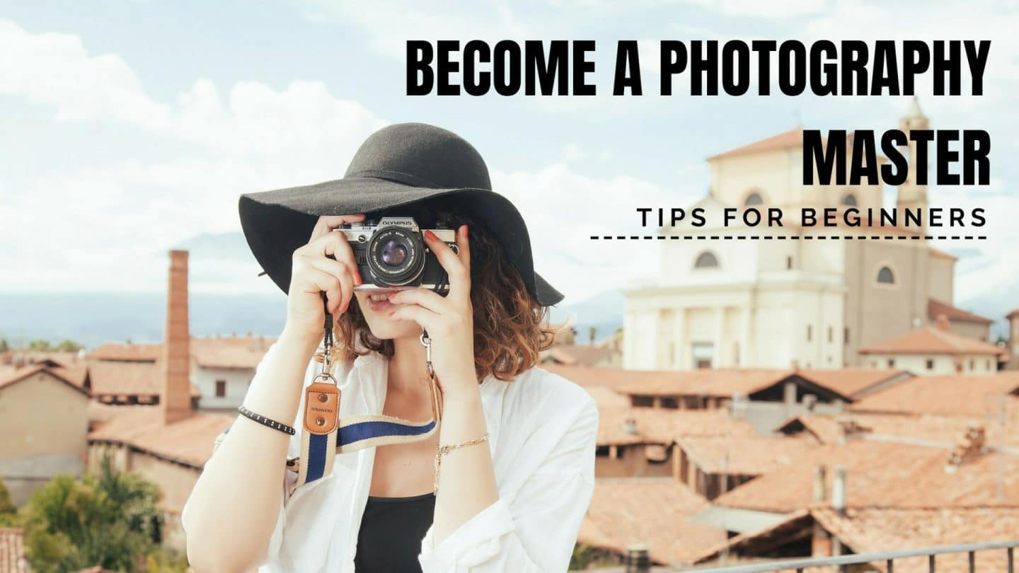 Ace Your Photography Skills In 2019 With These Tips!