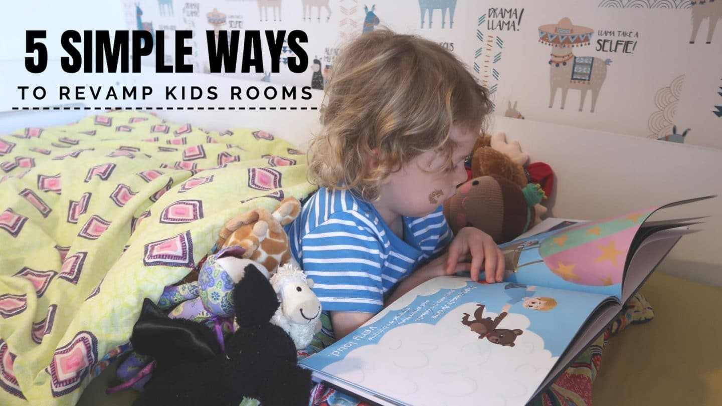 5 Simple Ways To Revamp Your Kids Room