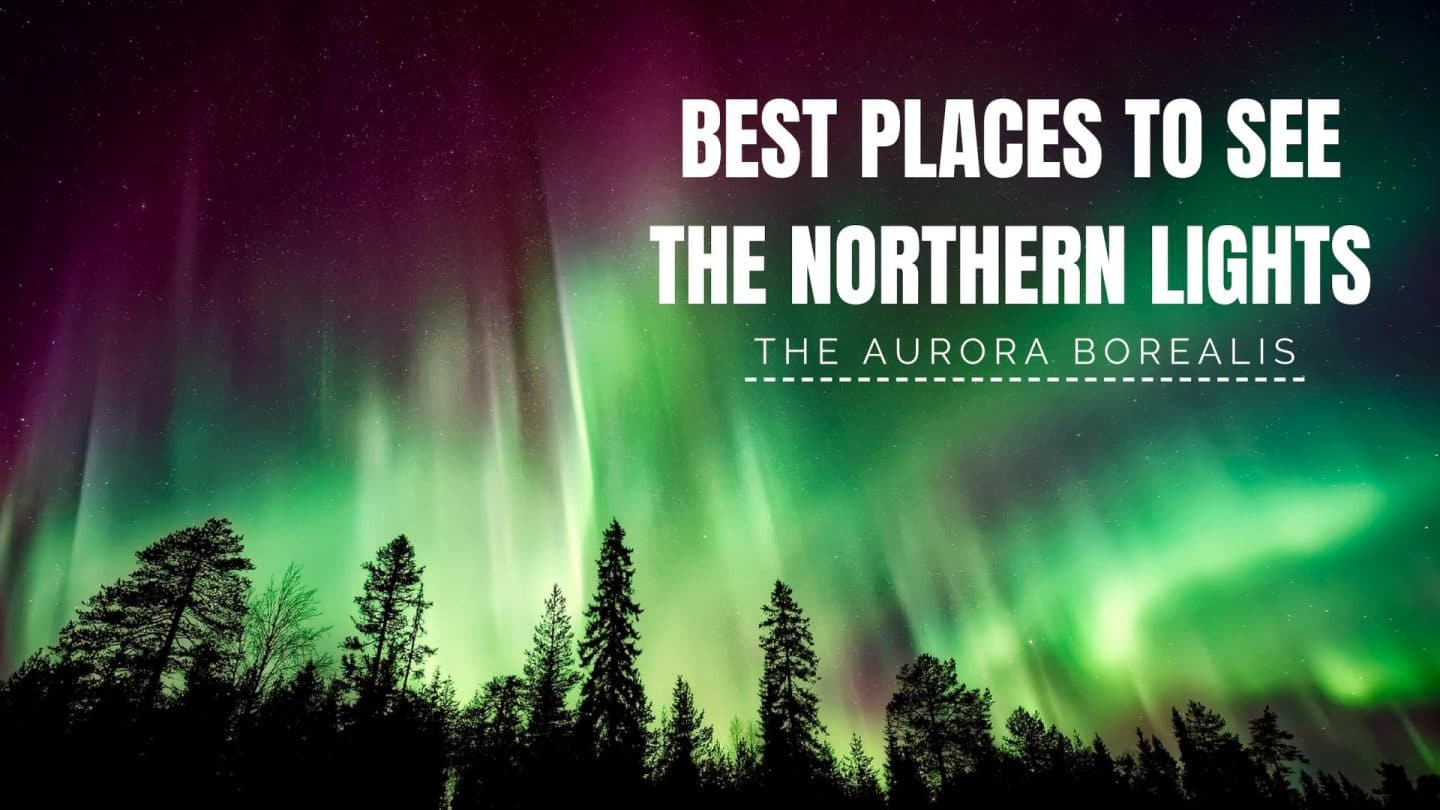 The Best Places To See The Northern Lights Monkey And Mouse