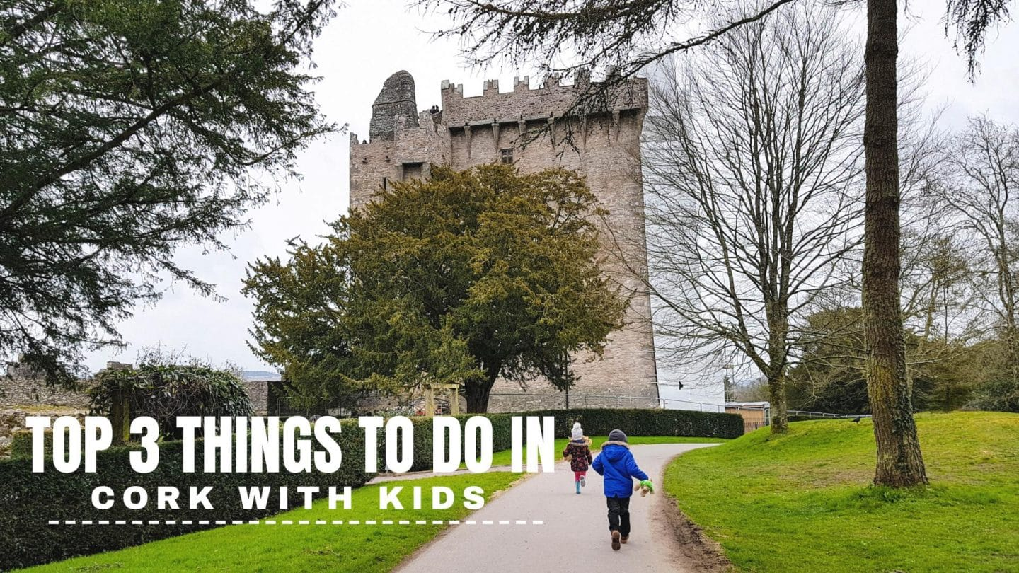 what to do in cork with kids