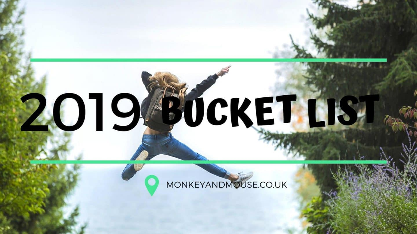2019 Bucket List  – Monkey and Mouse